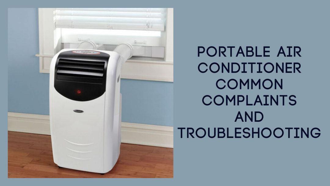 Portable Air Conditioner Common Complaints and Troubleshooting