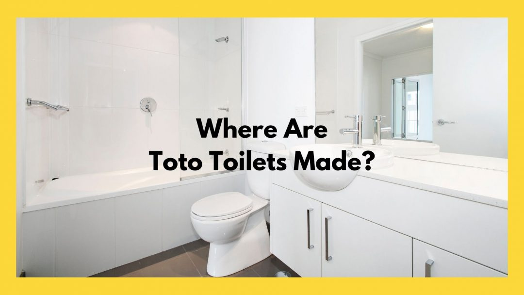 Where Are Toto Toilets Made_