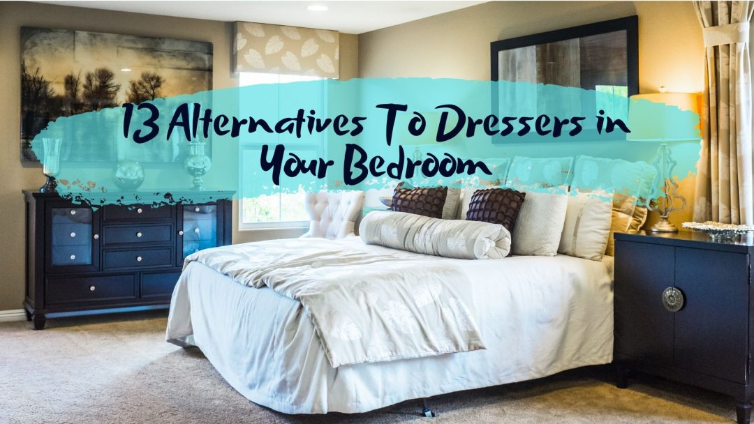 13 Alternatives To Dressers in Your Bedroom